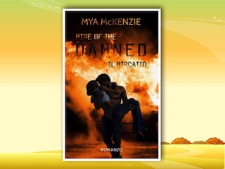 NEWS: Rise of the Damned, di Mya McKenzie