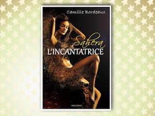 NEWS: Sahera, l'incantatrice, di Camille Bordeaux