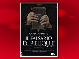 Recensione: Il falsario di reliquie, di Carlo Animato