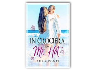 News: In crociera con Mr. Hot, di Aura Conte