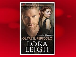 Recensione: Oltre il pericolo, di Lora Leigh