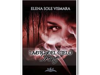 News: Ladri del Cielo – Irene, di Elena Sole Vismara