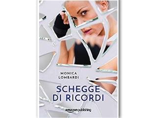 Recensione: Schegge di ricordi, di Monica Lombardi