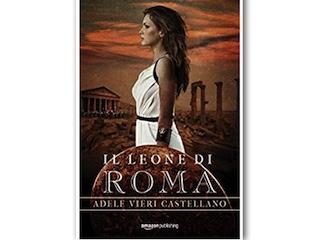 Recensione: Il leone di Roma, di Adele Vieri Castellano