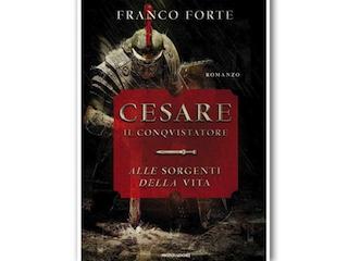 Recensione: Cesare il Conquistatore – Alle sorgenti della vita, di Franco Forte
