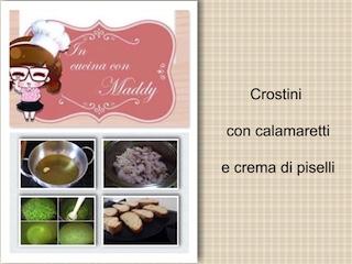 In cucina con Maddy: crostini con calamaretti e crema di piselli