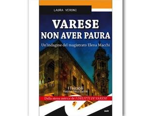 Recensione di Dario Brunetti: Varese non aver paura, di Laura Veroni