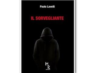 Recensione di Dario Brunetti: Il Sorvegliante, di Paolo Lavelli