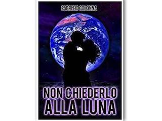 Recensione: Non chiederlo alla luna, di Fabrizio Colonna