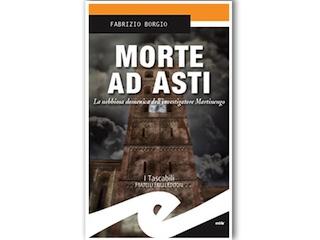 Recensione di Dario Brunetti: Morte ad Asti, di Fabrizio Borgio