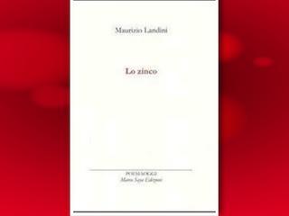 """Istanti di Poesia di Fabrizio Corselli: """"Lo Zinco"""", di Maurizio Landini"""