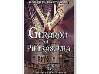 Recensione: Gerardo di Pietrascura, di Roberta Martinetti