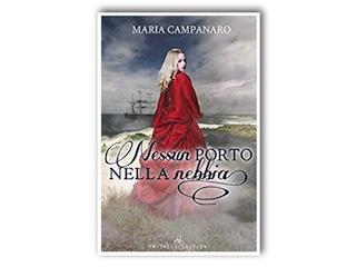 Recensione: Nessun porto nella nebbia, di Maria Campanaro