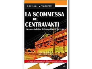 Recensione di Dario Brunetti: La scommessa del centravanti, di Grillo & Valentini