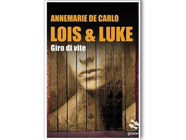 News: Lois & Luke – Giro di vite, di Annemarie De Carlo
