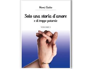Segnalazione: Solo una storia d'amore e di troppe paturnie, di Momi Gatto
