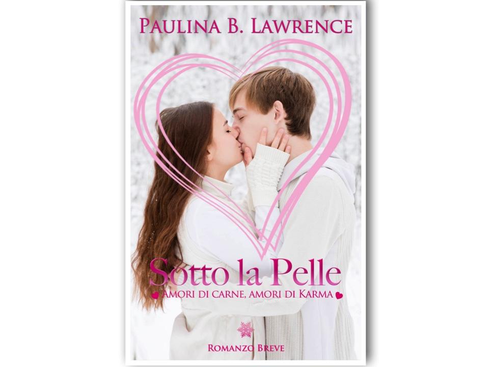 News: Sotto la pelle, di Paulina B. Lawrence