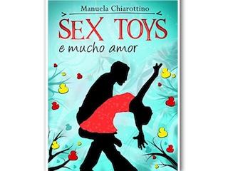 Recensione: Sex Toys e Mucho Amor, di Manuela Chiarottino