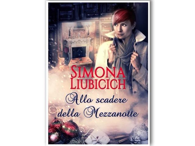 News: Allo scadere della mezzanotte, di Simona Liubicich