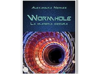 Recensione di Giuliana Pollastro: Wormhole-La materia oscura, di Alexandra Nemes