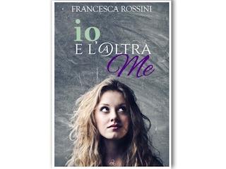 News: Io e l'@ltra me, di Francesca Rossini