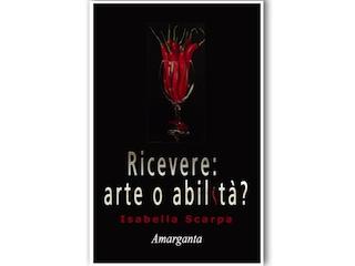 Segnalazione: Ricevere: arte o abilità?, di Isabella Scarpa