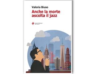 Segnalazione: Anche la morte ascolta il jazz, di Valeria Biuso