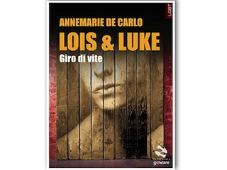 Recensione: Lois & Luke – giro di vite, di Annemarie De Carlo