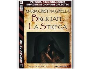 News: Bruciate la strega, di Maria Cristina Grella