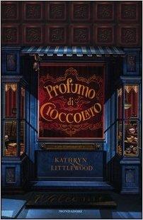 Recensione: Profumo di cioccolato, di Kathryn Littlewood