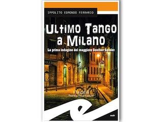 Recensione: Ultimo tango a Milano, di Ippolito Edmondo Ferrario