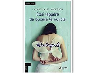 Recensione: Wintergirls-Così leggere da bucare le nuvole, di Laurie Halse Andersen