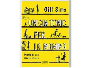 News: Un gin tonic per la mamma, di Gill Sims