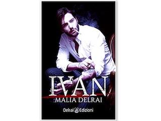 News: Ivan, torna Malia Delrai