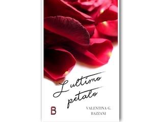 L'ultimo petalo, di Valentina G. Bazzani: il regalo di Ferragosto