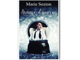 L'Artiglio Arcobaleno: Arance d'inverno, di Marie Sexton