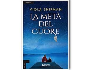 Recensione di Valentina G. Bazzani: La metà del cuore, di Viola Shipman