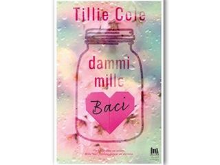 """Recensione: """"Dammi mille baci"""", di Tillie Cole"""