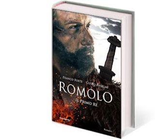 Segnalazione: Romolo – Il primo re, di Franco Forte e Guido Anselmi
