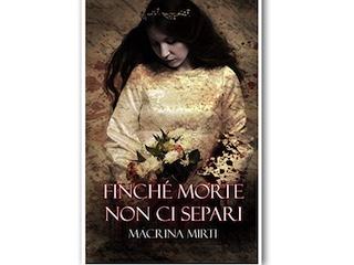 Segnalazione: Finché morte non ci separi, di Macrina Mirti