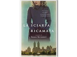 """Recensione di Valentina G. Bazzani: """"La sciarpa ricamata"""", di Susan Meissner"""