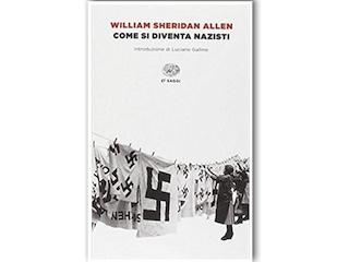 Recensione: Come si diventa nazisti, di William Sheridan Allen