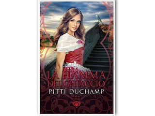 La fiamma del ghiaccio, di Pitti Duchamp: l'autrice ci presenta il suo nuovo romanzo