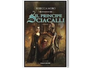 Recensione: Il Principe degli Sciacalli, di Rebecca Moro