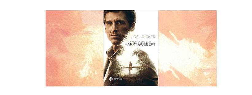 Recensione: La verità sul caso Harry Quebert, di Joel Dicker