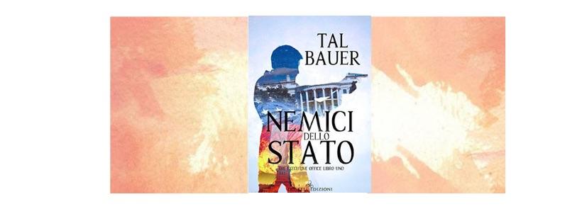 Recensione: Nemici dello Stato, di Tal Bauer