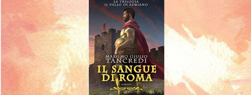 Segnalazioni: Il sangue di Roma, di Massimo Giulio Tancredi