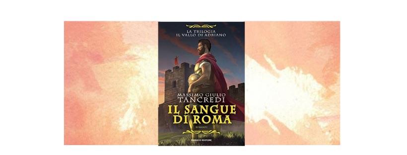 Recensione: Il sangue di Roma, di Massimo Giulio Tancredi