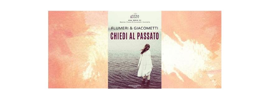 Recensione: Chiedi al passato, di Flumeri & Giacometti