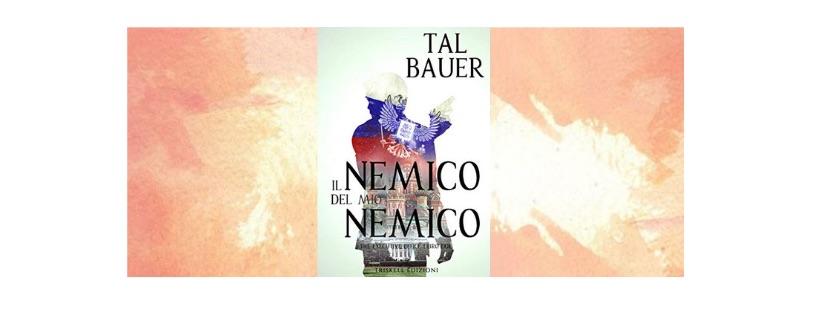 Recensione: Il nemico del mio nemico, di Tal Bauer